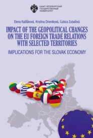 Impact of the geopolitical changes on the EU foreign trade relations with selected territories. Implications for the Slovak economy