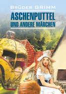 Золушка и другие сказки. Книга для чтения на немецком языке