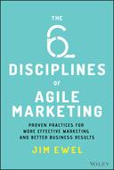 The Six Disciplines of Agile Marketing