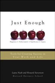 Just Enough. Tools for Creating Success in Your Work and Life