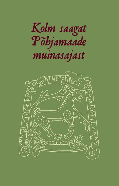 Обложка «Kolm saagat Põhjamaade muinasajast»