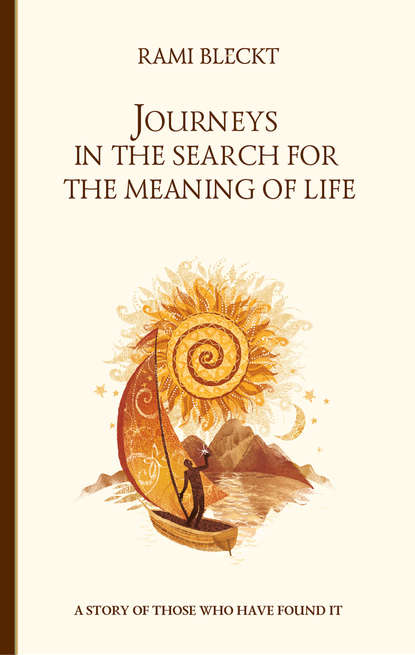 Обложка «Journeys in the Search for the Meaning of Life. A story of those who have found it»