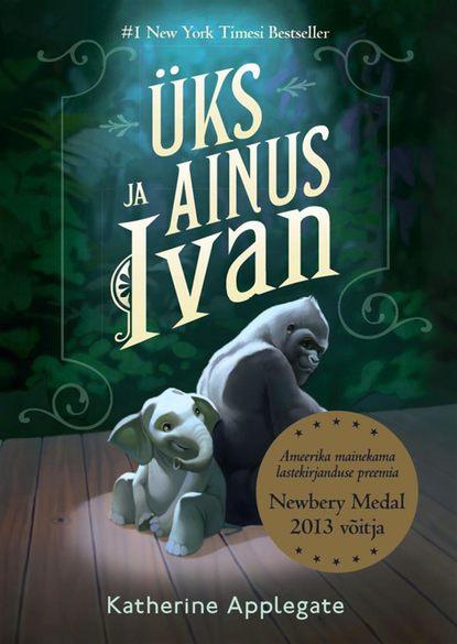 Обложка «Üks ja ainus Ivan»