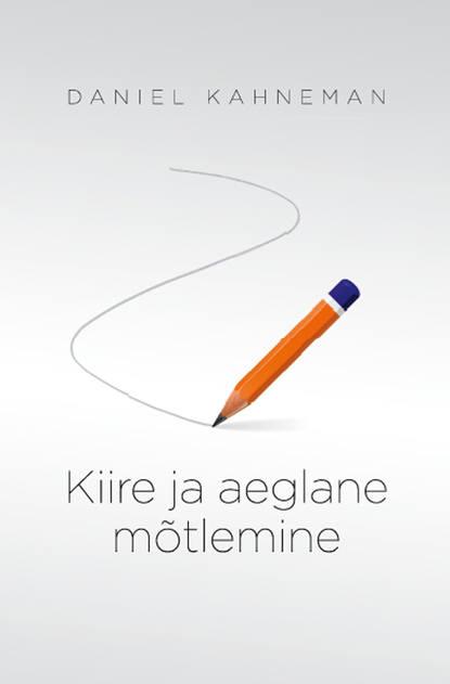 Обложка «Kiire ja aeglane mõtlemine»