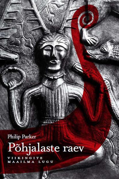 Обложка «Põhjalaste raev: viikingite maailma lugu»