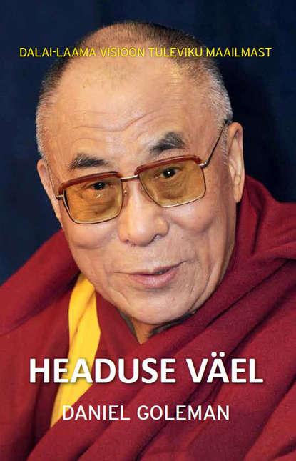Обложка «Headuse väel: Dalai-laama visioon tuleviku maailmast»