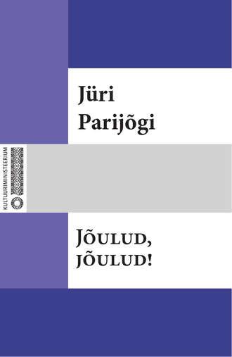 Jüri Parijõgi - Jõulud, jõulud!