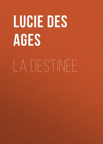 Обложка «La destinée»