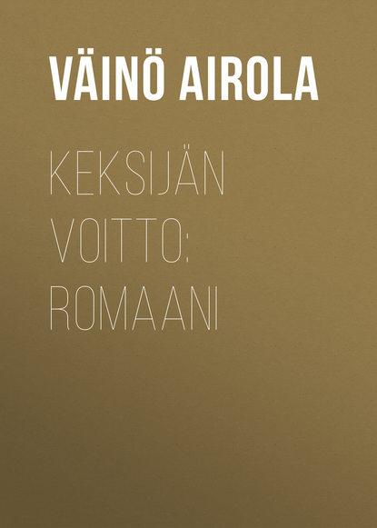 Обложка «Keksijän voitto: Romaani»