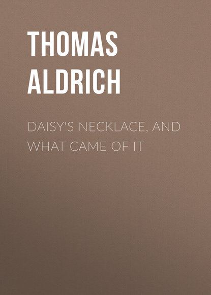 Обложка «Daisy's Necklace, and What Came of It»