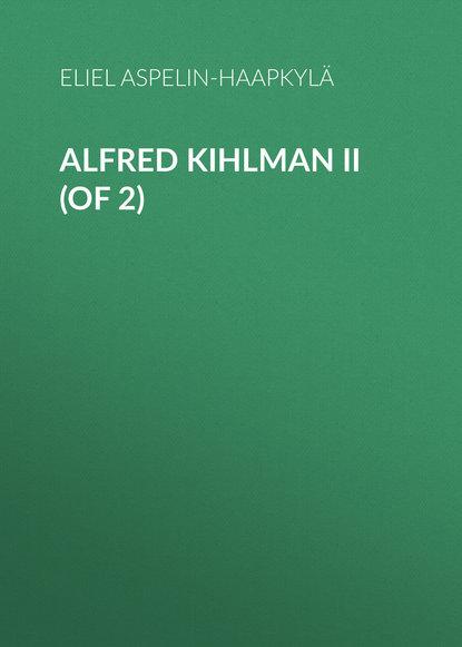 Обложка «Alfred Kihlman II (of 2)»