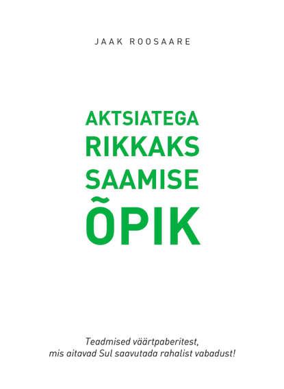 Обложка «Aktsiatega rikkaks saamise õpik»