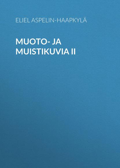 Обложка «Muoto- ja muistikuvia II»