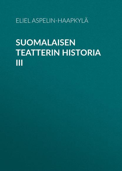 Обложка «Suomalaisen teatterin historia III»