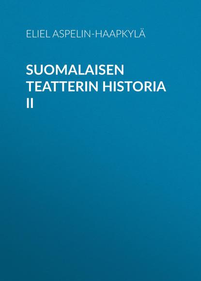 Обложка «Suomalaisen teatterin historia II»