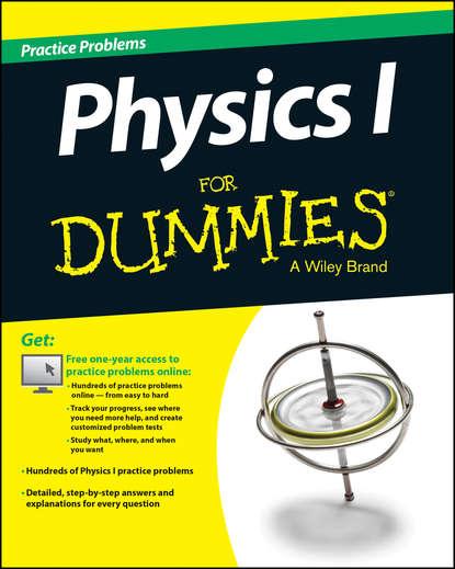 Обложка «Physics I Practice Problems For Dummies (+ Free Online Practice)»