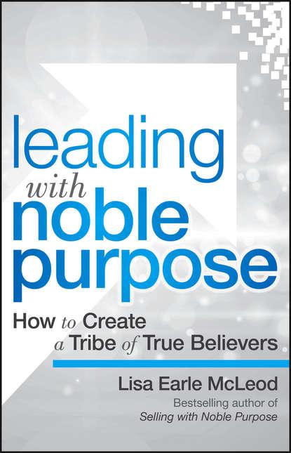 Обложка «Leading with Noble Purpose»