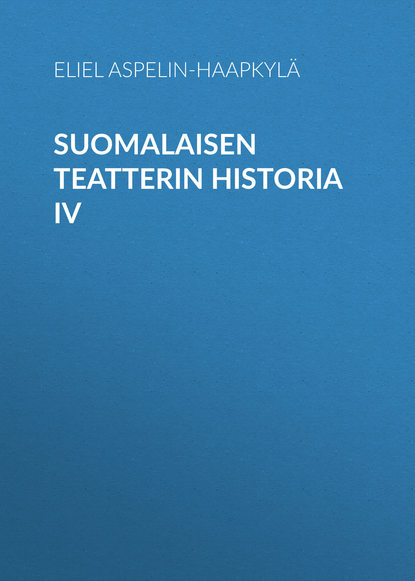 Обложка «Suomalaisen teatterin historia IV»