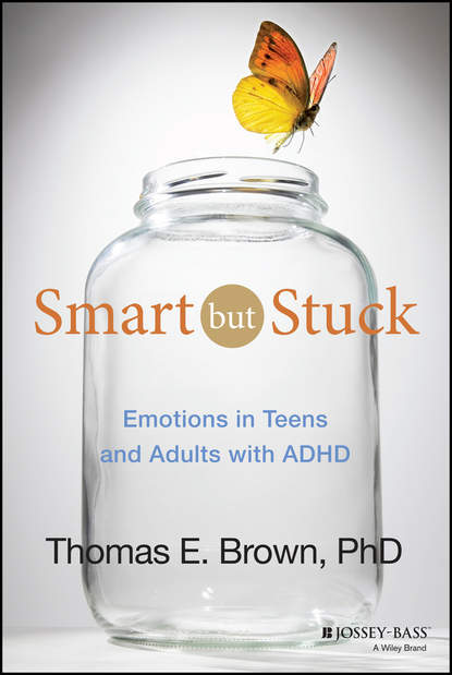 Обложка «Smart But Stuck. Emotions in Teens and Adults with ADHD»