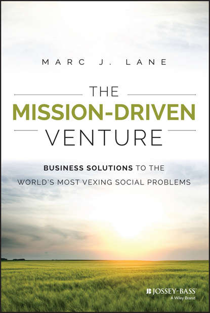 Обложка «The Mission-Driven Venture. Business Solutions to the World's Most Vexing Social Problems»