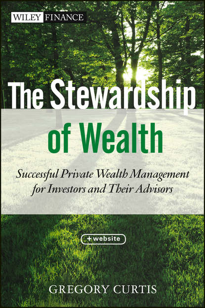 Обложка «The Stewardship of Wealth. Successful Private Wealth Management for Investors and Their Advisors»