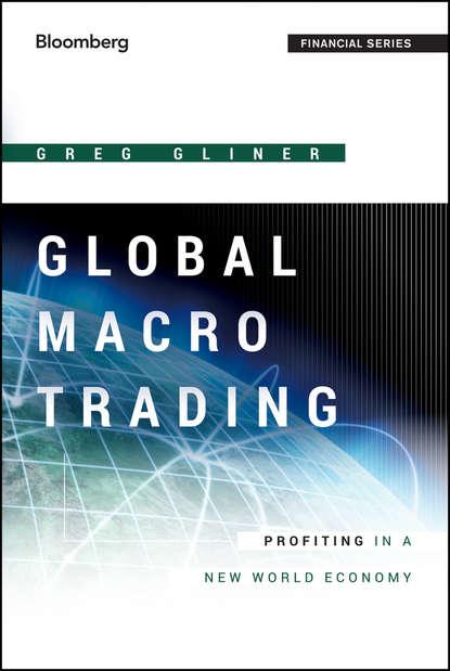 Обложка «Global Macro Trading. Profiting in a New World Economy»