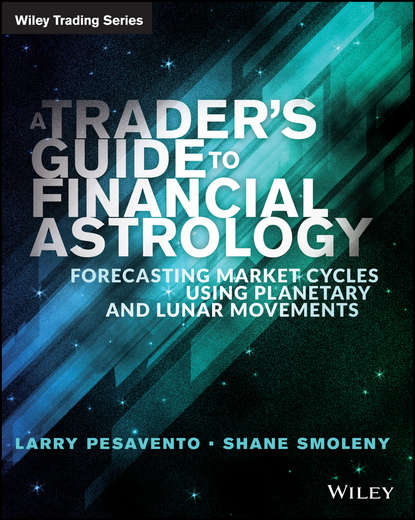 Обложка «A Traders Guide to Financial Astrology. Forecasting Market Cycles Using Planetary and Lunar Movements»