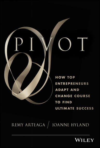 Обложка «Pivot. How Top Entrepreneurs Adapt and Change Course to Find Ultimate Success»