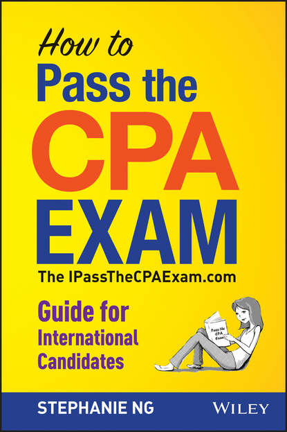 Обложка «How To Pass The CPA Exam. The IPassTheCPAExam.com Guide for International Candidates»