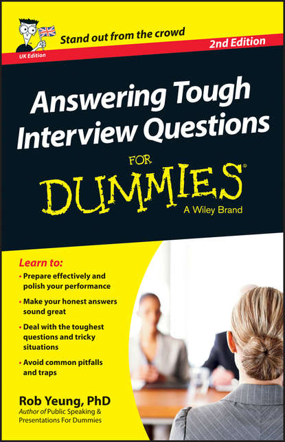 Обложка «Answering Tough Interview Questions For Dummies - UK»