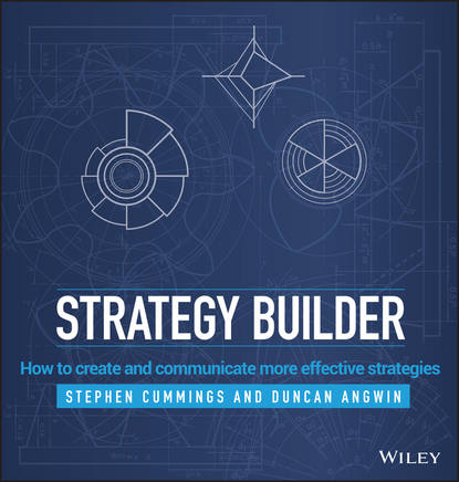 Обложка «Strategy Builder. How to Create and Communicate More Effective Strategies»