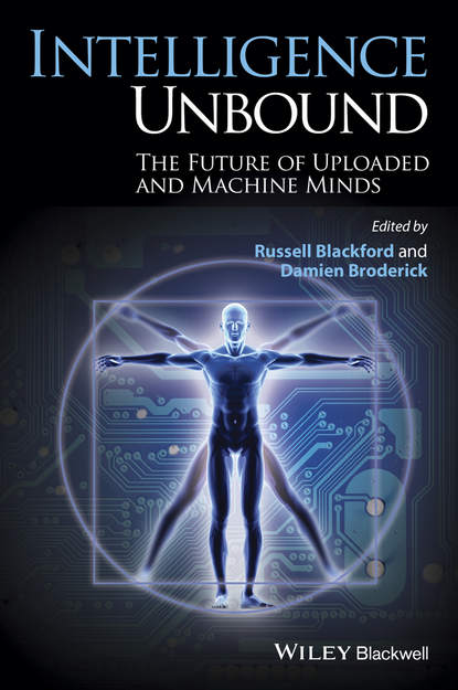 Обложка «Intelligence Unbound. The Future of Uploaded and Machine Minds»