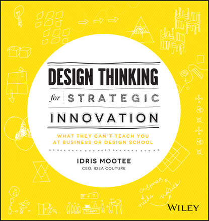 Обложка «Design Thinking for Strategic Innovation. What They Can't Teach You at Business or Design School»
