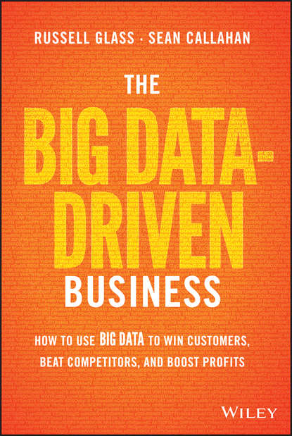 Обложка «The Big Data-Driven Business. How to Use Big Data to Win Customers, Beat Competitors, and Boost Profits»