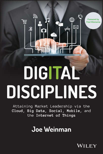 Обложка «Digital Disciplines. Attaining Market Leadership via the Cloud, Big Data, Social, Mobile, and the Internet of Things»