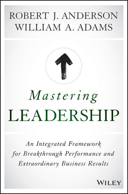 Обложка «Mastering Leadership. An Integrated Framework for Breakthrough Performance and Extraordinary Business Results»