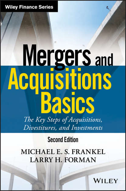 Обложка «Mergers and Acquisitions Basics. The Key Steps of Acquisitions, Divestitures, and Investments»