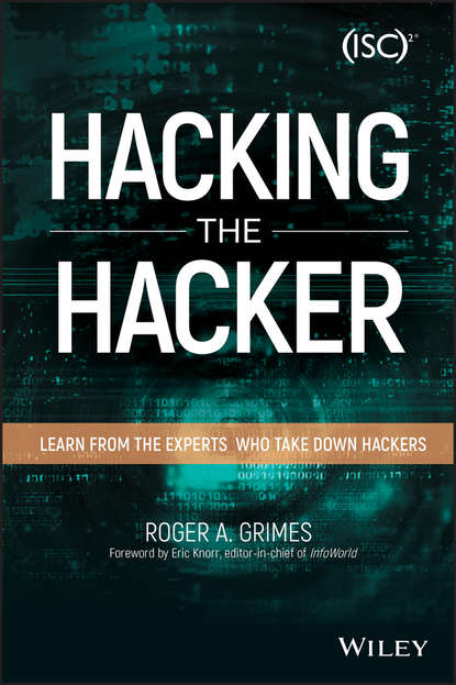 Обложка «Hacking the Hacker. Learn From the Experts Who Take Down Hackers»