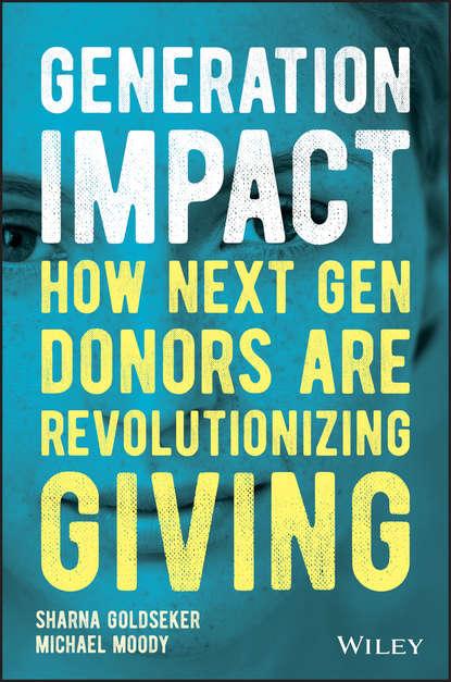 Обложка «Generation Impact. How Next Gen Donors Are Revolutionizing Giving»