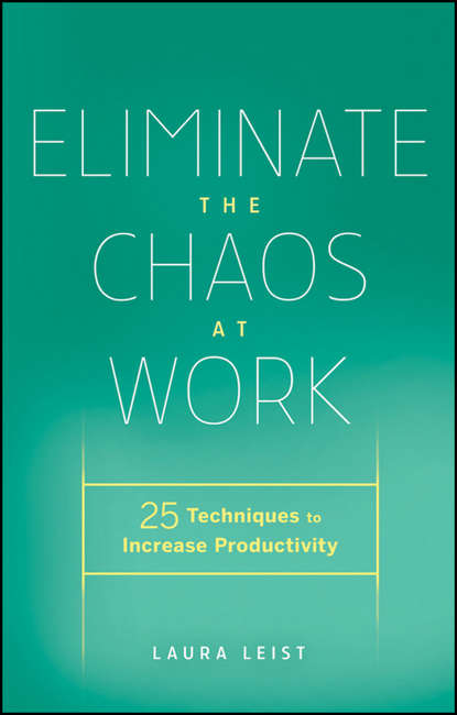 Обложка «Eliminate the Chaos at Work. 25 Techniques to Increase Productivity»
