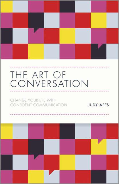 Обложка «The Art of Conversation. Change Your Life with Confident Communication»