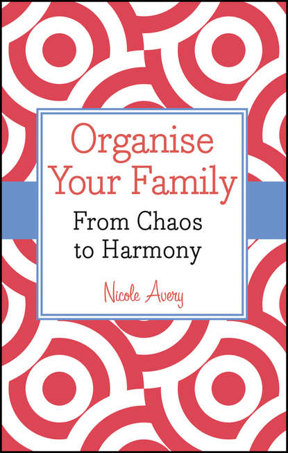 Обложка «Organise Your Family. From Chaos to Harmony»
