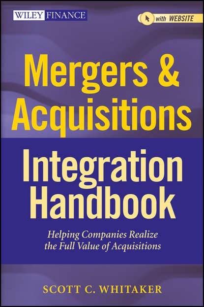 Обложка «Mergers & Acquisitions Integration Handbook. Helping Companies Realize The Full Value of Acquisitions»