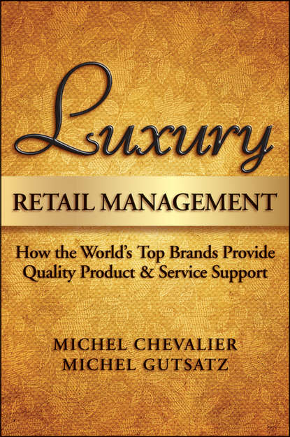 Обложка «Luxury Retail Management. How the World's Top Brands Provide Quality Product and Service Support»