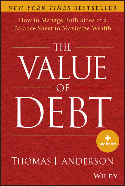 Обложка «The Value of Debt. How to Manage Both Sides of a Balance Sheet to Maximize Wealth»