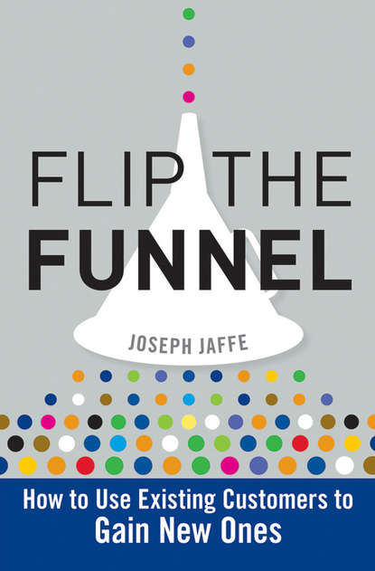 Обложка «Flip the Funnel. How to Use Existing Customers to Gain New Ones»