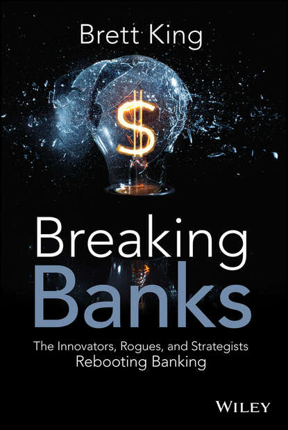Обложка «Breaking Banks. The Innovators, Rogues, and Strategists Rebooting Banking»