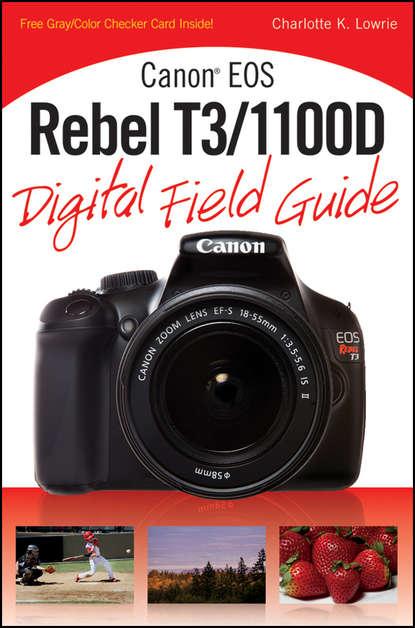 Обложка «Canon EOS Rebel T3/1100D Digital Field Guide»