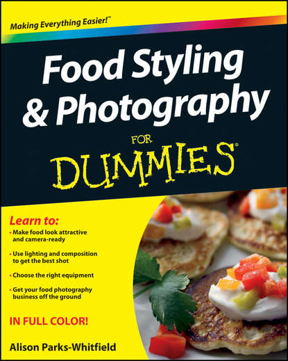 Обложка «Food Styling and Photography For Dummies»