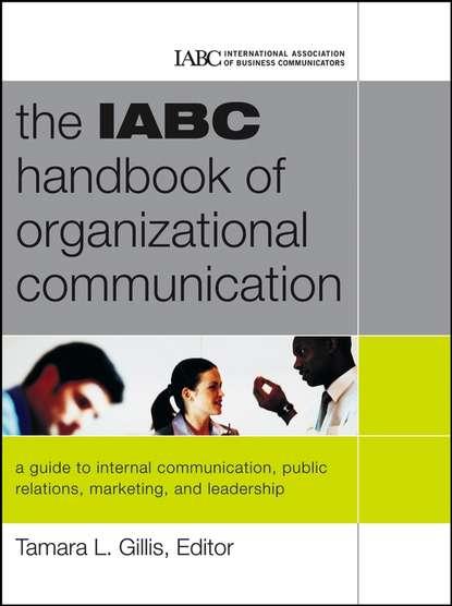 Обложка «The IABC Handbook of Organizational Communication. A Guide to Internal Communication, Public Relations, Marketing and Leadership»